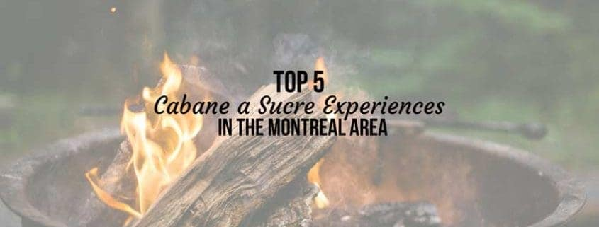 Top 5 sugar shack spots in Montreal