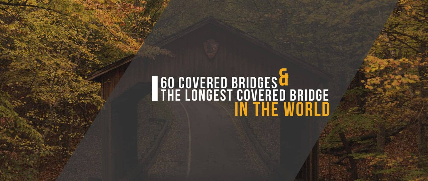THE LONGEST COVERED BRIDGE IN THE WORLD!